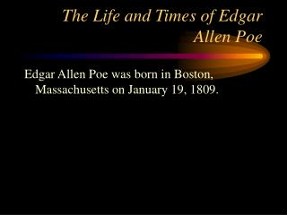 The Life and Times of Edgar Allen Poe