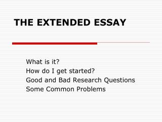 THE EXTENDED ESSAY