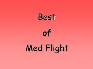 Best of  Med Flight