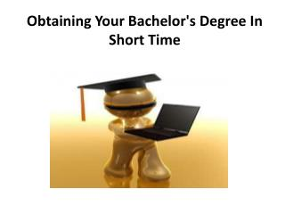 Obtaining Your Bachelor's Degree In Short Time