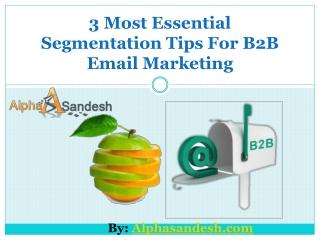3 Most Essential Segmentation Tips For B2B Email Marketing