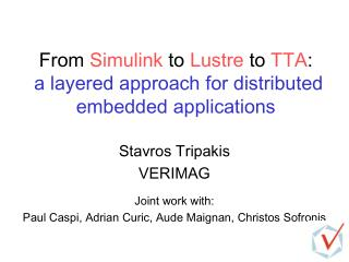From  Simulink  to  Lustre  to  TTA : a layered approach for distributed embedded applications