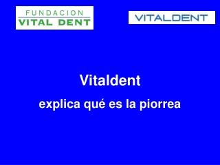 Vitaldent explica que es la piorrea