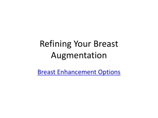 Refining Your Breast Augmentation