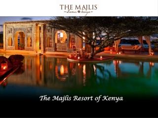 The Majlis Resort of Kenya