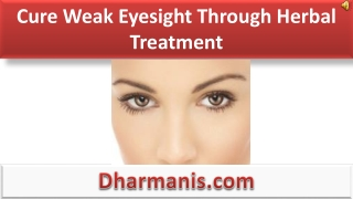 Cure Weak Eyesight Through Herbal Treatment