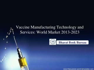 Vaccine Manufacturing Technology and Services: World Market