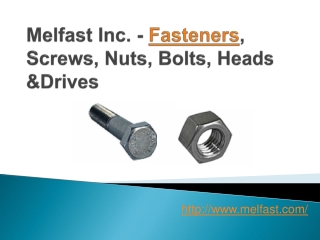 Melfast Inc. - Fasteners, Screws, Nuts, Bolts, Heads &Drives
