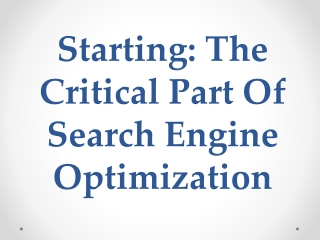 Starting: The Critical Part Of Search Engine Optimization