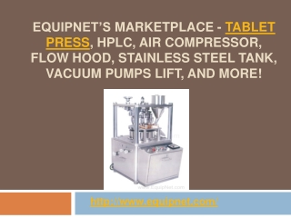 EquipNet Is Marketplace - Tablet Press, HPLC, and more!