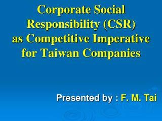 Corporate Social Responsibility (CSR) as Competitive Imperative  for Taiwan Companies