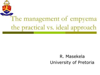 The management of empyema the practical vs. ideal approach