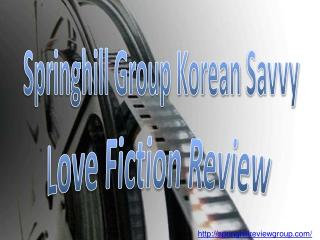 Springhill Group Korean Savvy Love Fiction Review
