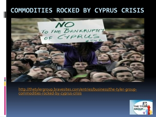 The Tyler Group - Commodities rocked by Cyprus crisis
