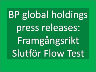 BP global holdings press releases: Framgångsrikt Slutför Flo