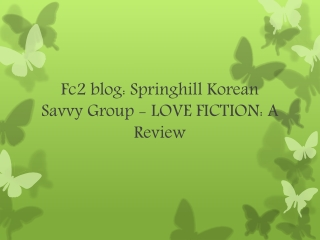 Fc2 blog: Springhill Korean Savvy Group - LOVE FICTION: A Re