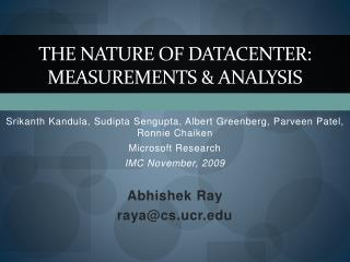 The Nature of Datacenter: measurements & analysis
