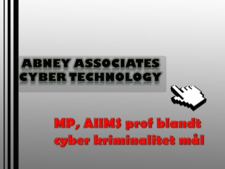MP, AIIMS prof blandt cyber kriminalitet mål