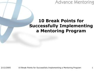10 Break Points for Successfully Implementing a Mentoring Program