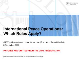 International Peace Operations:  Which Rules Apply?