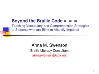 Beyond the Braille Code  = = = Teaching Vocabulary and Comprehension Strategies to Students who are Blind or Visually Im