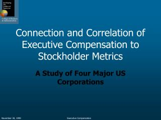 Connection and Correlation of Executive Compensation to Stockholder Metrics