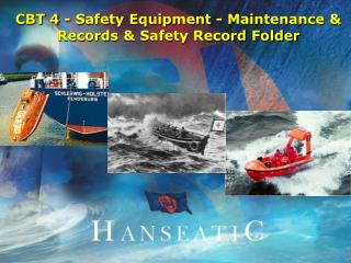CBT 4 -  Safety Equipment - Maintenance & Records  & Safety Record Folder