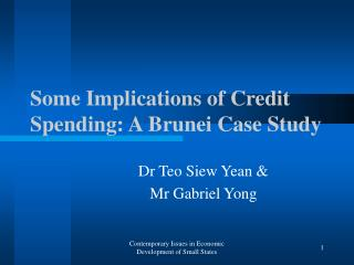 Some Implications of Credit Spending: A Brunei Case Study