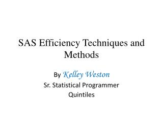 SAS Efficiency Techniques and Methods