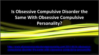 Difference Between Obsessive Compulsive Disorder and Obsessi