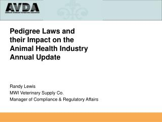 Pedigree Laws and  their Impact on the  Animal Health Industry Annual Update