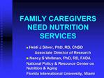 FAMILY CAREGIVERS NEED NUTRITION SERVICES