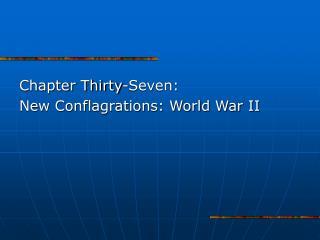 Chapter Thirty-Seven:  New Conflagrations: World War II