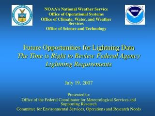 Future Opportunities for Lightning Data  The Time is Right to Review Federal Agency Lightning Requirements