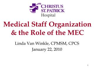Medical Staff Organization & the Role of the MEC
