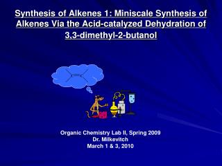 Synthesis of Alkenes 1: Miniscale Synthesis of Alkenes Via the Acid-catalyzed Dehydration of 3,3-dimethyl-2-butanol