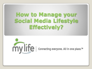 How to Manage your Social Media Lifestyle Effectively?