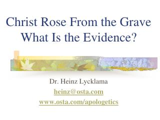 Christ Rose From the Grave What Is the Evidence?