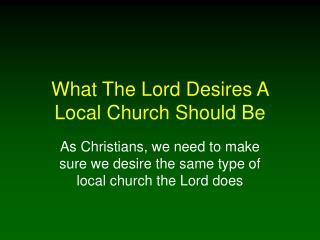 What The Lord Desires A Local Church Should Be