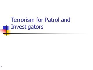 Terrorism for Patrol and Investigators