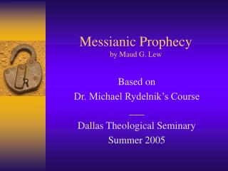 Messianic Prophecy by Maud G. Lew