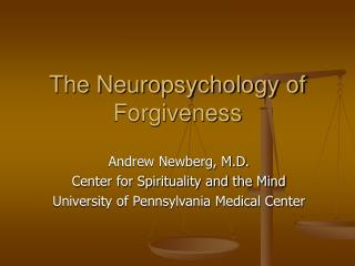 The Neuropsychology of Forgiveness