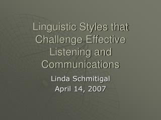 Linguistic Styles that Challenge Effective Listening and Communications