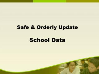 Safe & Orderly Update School Data