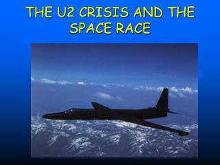 THE U2 CRISIS AND THE SPACE RACE