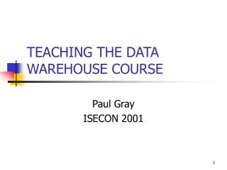 TEACHING THE DATA WAREHOUSE COURSE