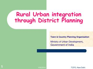 Rural Urban integration through District Planning