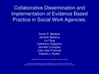 Collaborative Dissemination and Implementation of Evidence Based Practice in Social Work Agencies.