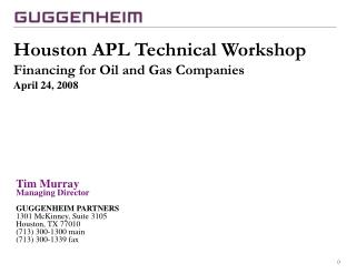 Houston APL Technical Workshop Financing for Oil and Gas Companies April 24, 2008