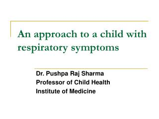 An approach to a child with respiratory symptoms